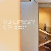 The Brook & The Bluff - Halfway Up