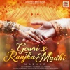 Gowri Ranjah Maahi Mashup Single