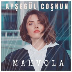 Ayşegül Coşkun - Mahvola