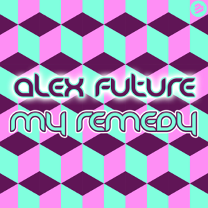 Alex Future - My Remedy