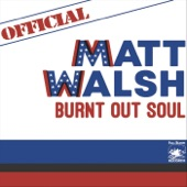 Matt Walsh - Don't Shut My Party Down