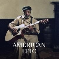 Télécharger American Epic - Aux racines de la musique populaire Episode 1