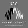 Courage to Change From the Motion Picture Music - Sia mp3