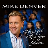 Mike Denver - Hey God, Are You Listening (New Release)