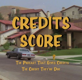 Credits Score The Podcast That Gives Credits The Credit They Re Due