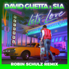 Let s Love Robin Schulz Remix - David Guetta & Sia mp3