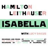 Hamilton Leithauser - Isabella (with Lucy Dacus)