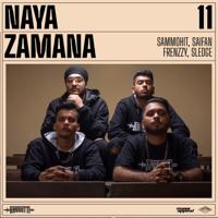 Naya Zamana (feat. Frenzzy, Saifan, Sammohit & Sledge)