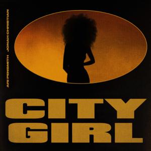 Ari PenSmith & Jonah Christian - City Girl