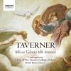 Taverner: Gloria Tibi Trinitas - Contrapunctus, Choir of The Queen's College Oxford & Owen Rees