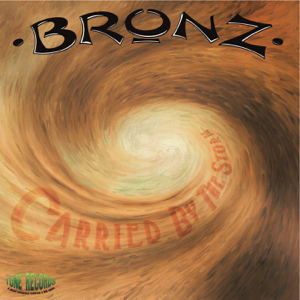Bronz - Carried by the Storm