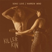Killer Kin - Sonic Love