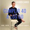 Raimon Samsó - Cumplir 40 a los 60: Sano, joven… y libre de dolor de cabeza portada