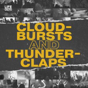 LIFE UNLTD - Cloudbursts and Thunderclaps (Live)