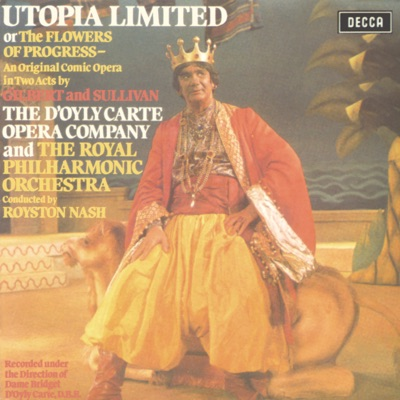 Gilbert & Sullivan: Utopia Limited - Royal Philharmonic Orchestra