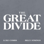 Luke Combs & Billy Strings - The Great Divide