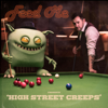 High Street Creeps - Feed Me