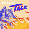 Talk - Khalid mp3