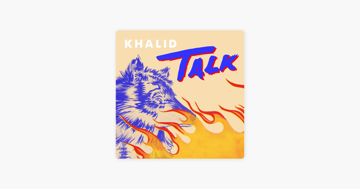 Talk - Single by Khalid