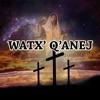 Watx' Q'anej
