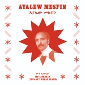 Ayalew Mesfin - Erikew Sihedu (When Distance Arises)