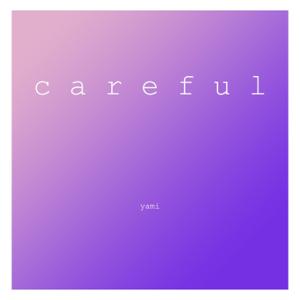 Yami - Careful