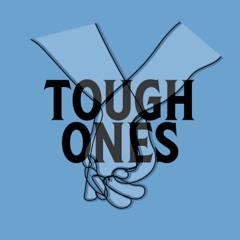 Tough Ones