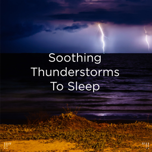 "Thunderstorms, Thunder Storms & Rain Sounds & BodyHI - !!"" Soothing Thunderstorms to Sleep ""!!"