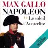 Max Gallo - Le soleil d'Austerlitz: NapolГ©on 2 illustration