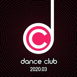 Verschiedene Interpreten - Dance Club 2020.03