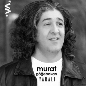 Murat Göğebakan - Yaralı