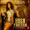 Husn Parcham From Zero Single