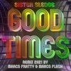 Good Times Marco Fratty Marco Flash Remix 2K21 Single