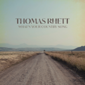 What's Your Country Song - Thomas Rhett