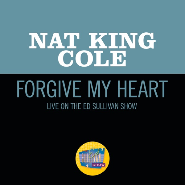 Forgive My Heart (Live On The Ed Sullivan Show, October 23, 1955) - Single