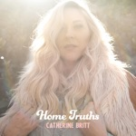 Catherine Britt - I Am a Country Song