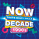 Various Artists - NOW That's What I Call A Decade 1990s