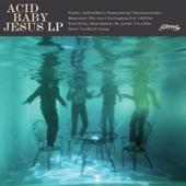 Acid Baby Jesus - Oh, Aurelia