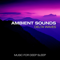 Mind Body & Soul - Ambient Sounds Delta Waves - Music for Deep Sleep artwork