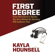 Kayla Hounsell - First Degree: From Med School  to Murder: The Story Behind the Shocking Will Sandeson Trial (Unabridged)