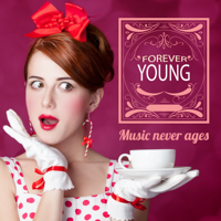 Various Artists - Forever Young: Music Never Ages artwork