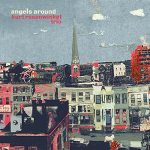 Kurt Rosenwinkel - Kurt Rosenwinkel Trio: Angels Around