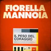 Il peso del coraggio - Fiorella Mannoia