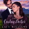 Return of the Cowboy Doctor: Wyoming Legacy, Book 3 (Unabridged)