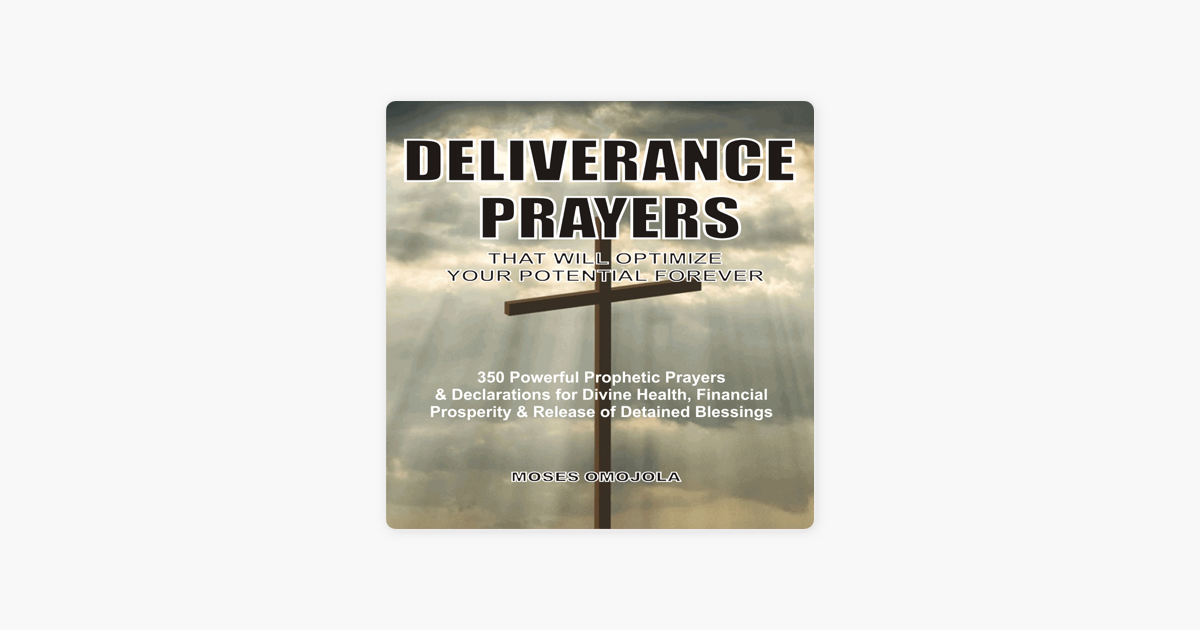 Deliverance Prayers That Will Optimize Your Potential Forever: 350  Powerful Prophetic Prayers & Declarations for Divine Heath, Financial  Prosperity &