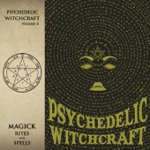Psychedelic Witchcraft - Come a Little Closer