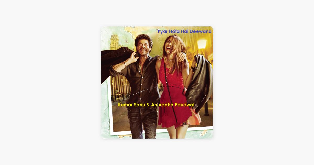 Pyar Hota Hai Deewana - Single by Kumar Sanu & Anuradha Paudwal