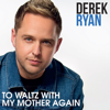Derek Ryan - To Waltz With My Mother Again artwork