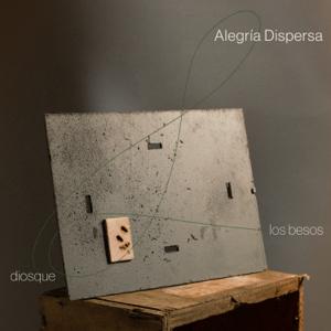 Diosque - Alegría Dispersa feat. Los Besos
