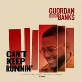 Guordan Banks - Can't Keep Runnin'